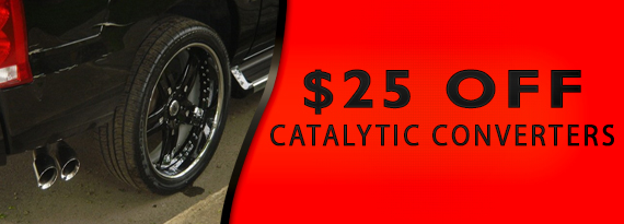 $25 off Catalytic Converters